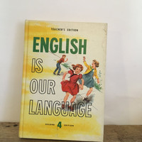 Vintage English Textbook Teacher's Guide, English is Our Language 4 Second Edition 1957 Copyright, Homeschool, Collect, Yellow Book