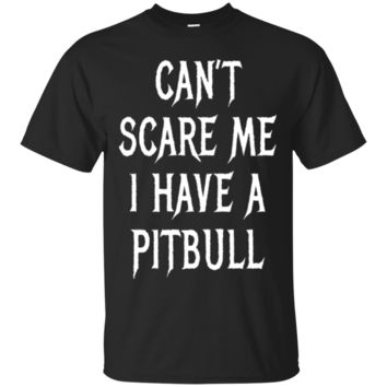 Can't Scare Me I Have a Pitbull Halloween Shirt Gift