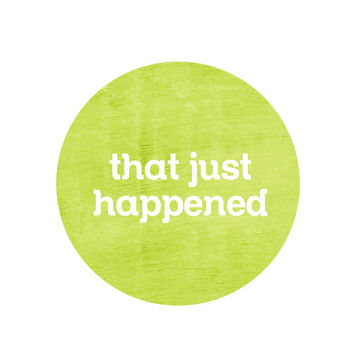 That Just Happened Digital Circle Art Print Typography Poster Lime Neon Green Blue