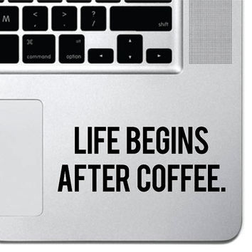 Life Begins After Coffee Decal Macbook Sticker Laptop Decal Car Truck Decal Keyboard Keypad Mousepad Trackpad Sticker Coffee Lover Gift