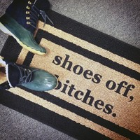 Shoes Off, B*tches Doormat