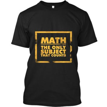 Math The Only Subject That Counts Nerdy Geeks Shirt Custom Ultra Cotton