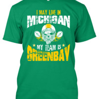 I May Live in MICHIGAN but My Team is GREENBAY !!
