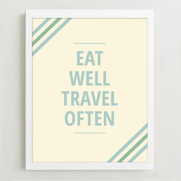 Typographic Print - Eat Well Travel Often - Quote Print - Travel Poster
