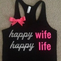 Happy Wife Happy Life Racerback Tank