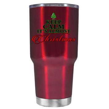 TREK Keep Calm Its Almost Christmas on Translucent Red 30 oz Tumbler Cup