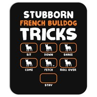Stubborn French Bulldog Tricks Mousepad