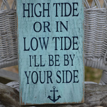 In High Tide Or Low Tide I'll Be By Your Side, Anchor, Hand Painted, Wood Sign, Nautical, Coastal, Beach Wood Sign