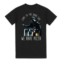 Come To The Dark Side, We Have Pizza