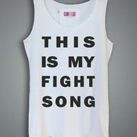 Women Tank Top - This is My Fight Song Shirt Tank Top Tunic Tshirt Singlet - Womens Tshirts - Size XS S M L - (T100)