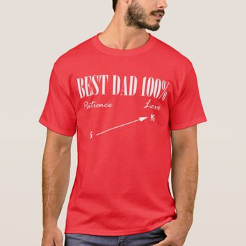 Best Dad 100% Love Patience Funky Father Top