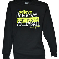 Believe Achieve Dominate Volleyball Long Sleeve T-Shirt
