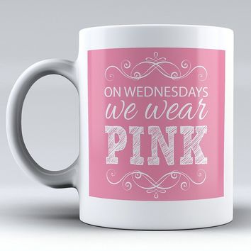 On Wednesdays We Wear Pink - Funny Mug - Funny Coffee Mug - Best Friends - Girlfriend - Friendship - White Mug - Funny - Coffee