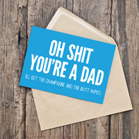 New Baby Card / Funny Baby Card / INSTANT DOWNLOAD / PRINTABLE / Oh shit you're a dad. I'll get the champagne and the butt wipes.