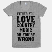 Either You Love Country Music Or You're Wrong