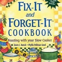 Fix-It and Forget-It Cookbook : Feasting with Your Slow Cooker by Phyllis Pellm