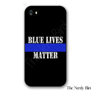 Thin blue line blue lives matter quote iPhone 4, 5, 5c, 6 and 6 plus and Samsung Galaxy s3, s4 and s5 phone case