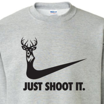 just shoot it hunting buck doe deer funny US dope crewneck sweatshirt Mens Womens Ladies USA Canada wild wildlife moose turkey ML-169