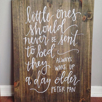 Little Boys Should Never Be Sent to Bed// Kids Bedroom Wood Sign// Peter Pan Quote// Modern Calligraphy Hand Lettered Wood Si