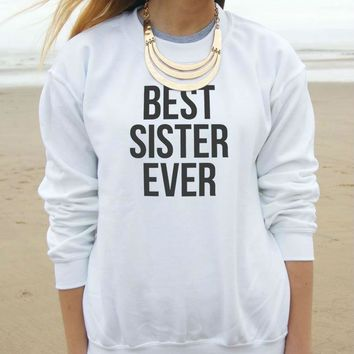 Best Sister Ever Letters Print Women Sweatshirt Jumper Casual Hoody For Lady Funny Hipster Black White TZ20-90