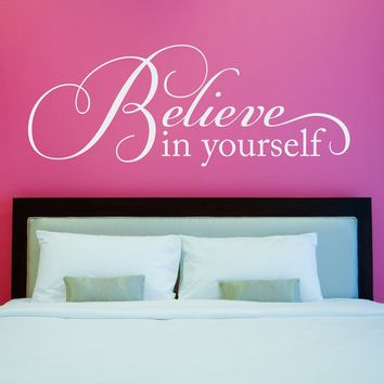 Believe Wall Decal - Believe in yourself Sticker Decal - Wall Art Quote - Extra Large