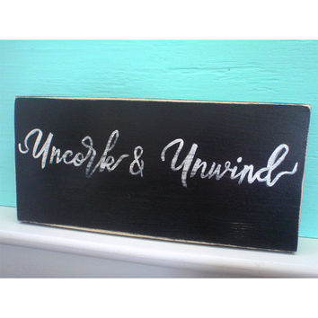 Uncork and Unwind wine sign, Rustic wine sign, Kitchen wine sign, Housewarming gift, Gift for wine lover, Kitchen wall decor