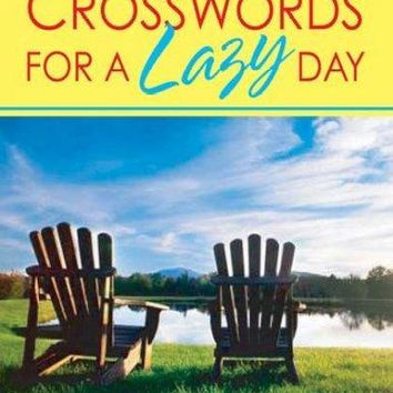The New York Times Crosswords for a Lazy Day: 130 Fun, Easy Puzzles