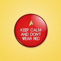 Keep Calm and Don't Wear Red