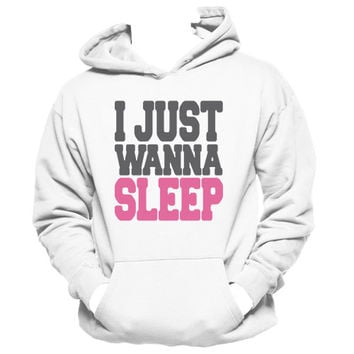 I Just Wanna Sleep | Lazy Day Hoodie, Funny Girl Tees
