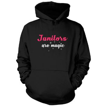 Janitors Are Magic. Awesome Gift - Hoodie