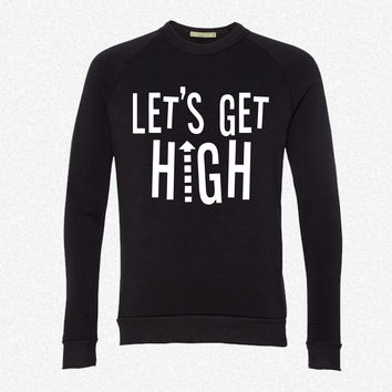 Let's Get High fleece crewneck sweatshirt