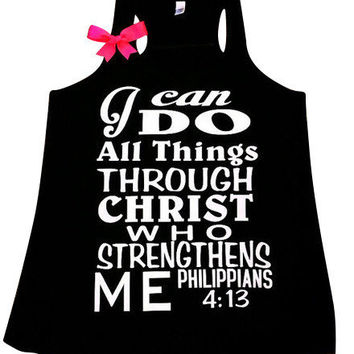 Philippians 4:13 - I can do all things through Christ who strengthens me - Bible verse - Motivational Tank - Womens fitness