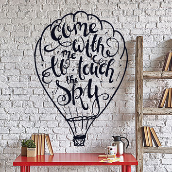 Wall Vinyl Decal Motivation Romantic Quote Come With Me To Touch The Sky Unique Gift z4315