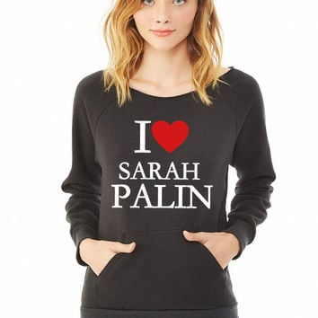 I love Sarah Palin ladies sweatshirt