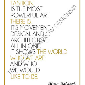 "Blair Waldorf Quote ""Fashion is Powerful Art"" / black and gold poster art print - gossip girl quote -  office art decor - fashion quote art"