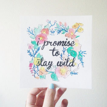 I promise to stay wild / motivational wall sign / handlettered watercolor