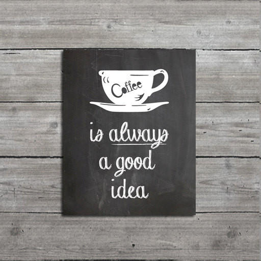 """Kitchen Coffee Signs: Kitchen Decor, Art, """"Coffee Is Always A From Mallory Lynn"""
