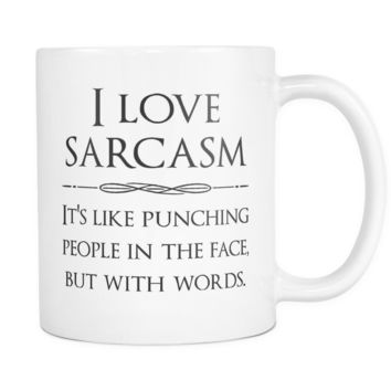 I love sarcasm - Funny Coffee Quotes Custom Mugs, gift ideas, cool gifts, gifts for girlfriend, boyfriend, brother women, men