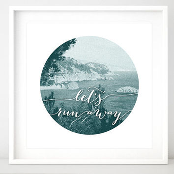 """Quote print """"Let's run away"""" inspirational print,  word art print in vintage inspired oceanscape photography background -pp108- square print"""
