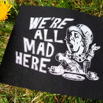 Mad hatter patch - Alice in wonderland patches, we're all mad here, Alice patch, book lover patches, cute patches, creepy cute, Lewis carrol