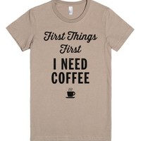 First Things First-Female Cinder T-Shirt