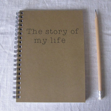 the story of my life...-    5 x 7 journal