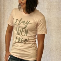 Slay then Rose Graphic Tee