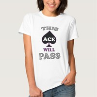 This Ace Will Pass Asexual LGBT Pride Tee Shirts