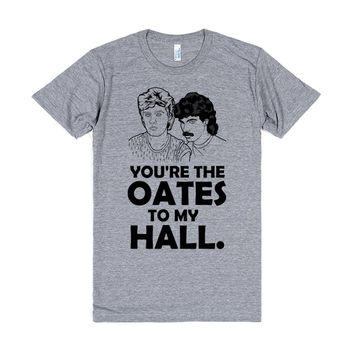 YOU'RE THE OATES TO MY HALL