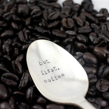 but first, coffee, stamped spoon, coffee spoon, engraved spoon, custom spoon, coffee lover, christmas gift, stamped silverware, coffee