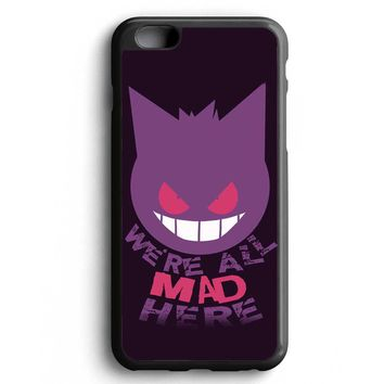 Custom Case We're All Mad Here Gengar Pokemon for iPhone Case & Samsung Case