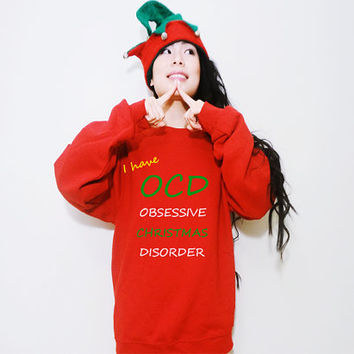 I have O.C.D Obsessive Christmas Disorder Funny Saying Christmas Fleece Sweatshirt for Christmas Lovers (Ugly Sweater)