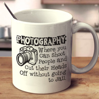 Photography: Where You Can Shoot People And Cut There Heads Off Without Going To Jail