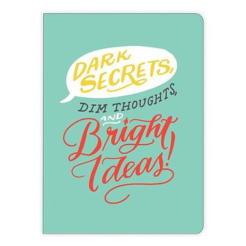 Dark Secrets, Dim Thoughts, and Bright Ideas Notebook 2 Pack